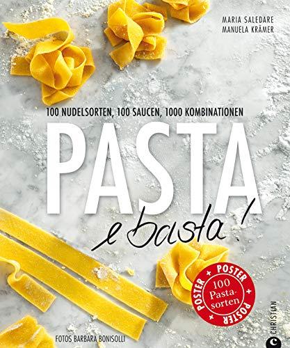 Pasta e Basta!: Pasta für jeden Geschmack – In 100 Rezepten findet in diesem Kochbuch jede Nudel ihre passende Sauce.