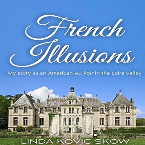 My Story as an American Au Pair in the Loire Valley audiobook cover art