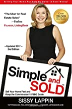 Simple and SOLD - Sell Your Home Fast and Keep the Commission #1 FSBO Guide: Selling Your House For Sale By Owner & Save Money!