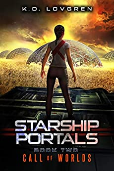 Call of Worlds: A Suspense-Filled Science Fiction AI Adventure (Starship Portals Book 2) by [K.D. Lovgren]