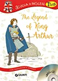 The legend of King Arthur. Con traduzione e dizionario. Con CD Audio [Lingua inglese]