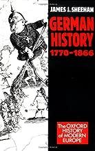 German History, 1770-1866 (Oxford History of Modern Europe)