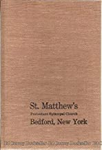 St. Matthew's Protestant Episcopal Church, Bedford, New York by members of the Parish family A Sesquicentennial History