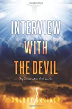 Interview With The Devil: My Conversation With Lucifer (Volume 1)