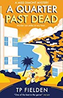 A Quarter Past Dead (Miss Dimont Mysteries)