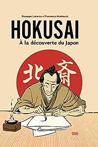 Hokusai : A la découverte du Japon par Latanza