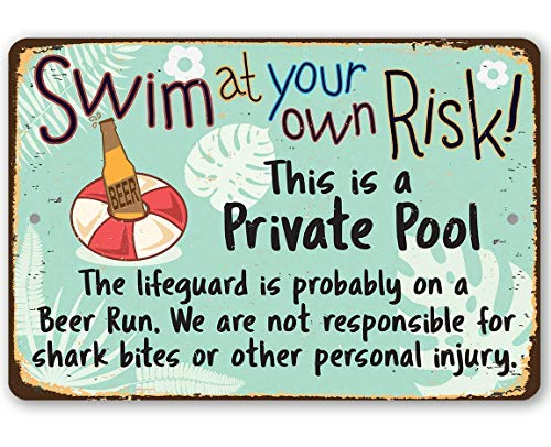"""Metal Sign - Swim At Your Own Risk This is a Private Pool - Durable Metal Sign - 8"""" x 12"""" Use Indoor/Outdoor - Great Gift and Decor for Swimming Area Under $20"""