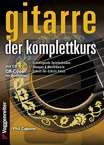 Gitarre. Der Komplettkurs, m. Audio-CD: Grundlegende Spieltechniken für Akustikgitarre: Grundlegende Spieltechnicken für Akustikgitarre
