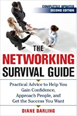 The Networking Survival Guide, Second Edition: Practical Advice to Help You Gain Confidence, Approach People, and Get the Success You Want (English Edition) eBook Kindle