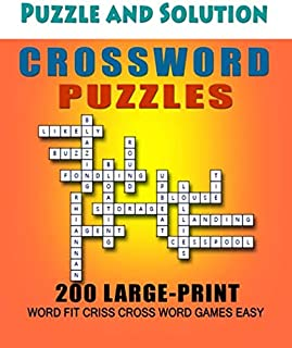 Puzzle and Solution Crossword Puzzles: 200 Large Print Word Fit Criss Cross Word Games Easy