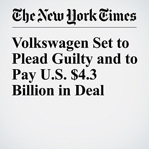 Volkswagen Set to Plead Guilty and to Pay U.S. $4.3 Billion in Deal copertina