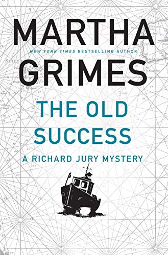 Compare Textbook Prices for The Old Success Richard Jury Mystery 25  ISBN 9780802147400 by Grimes, Martha
