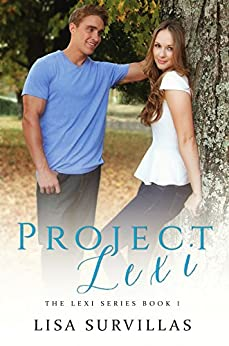 Project Lexi (The Lexi Series Book 1) by [Lisa Survillas]