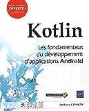 Kotlin - Les fondamentaux du développement d'applications Android