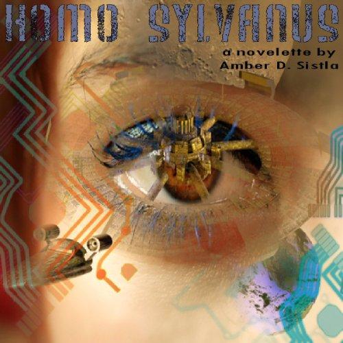 Homo Sylvanus Audiobook By Amber D. Sistla cover art