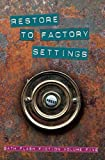 Restore to Factory Settings: Bath Flash Fiction Volume Five
