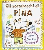 Gli scarabocchi di Pina. Ediz. illustrata