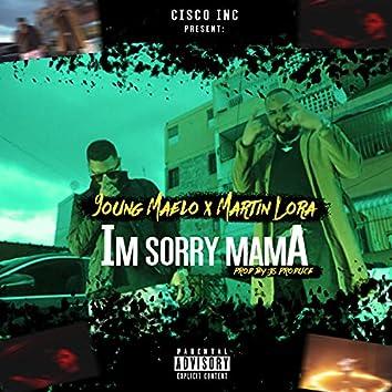 Im Sorry MamA