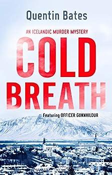 Cold Breath  An Icelandic thriller that will grip you until the final page  Gunnhildur Mystery