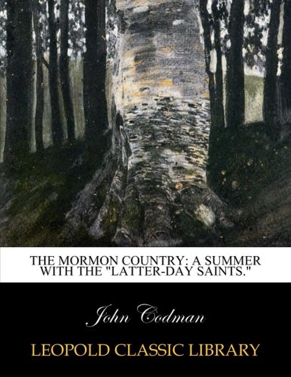 アルミニウム広告胃The Mormon country: a summer with the