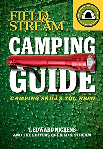 Field & Stream Skills Guide: Camping: Camping Skills You Need (Field & Streams Total Outdoorsman Challenge)