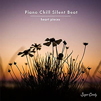 Piano Chill Silent Beat -heart pieces-