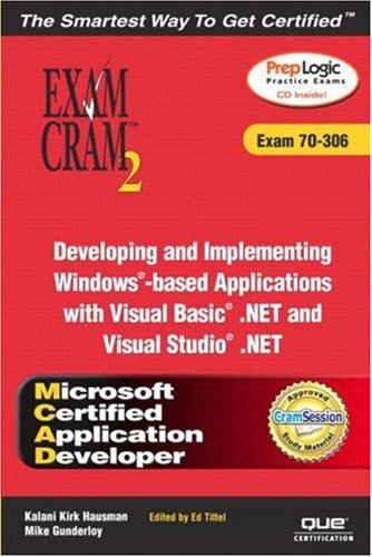 McAd Developing and Implementing Windows-Based Applications with Microsoft Visual Basic (R) .Net and Microsoft Visual Studio (R) .Net Exam Cram 2 (Exam ~ TOP Books