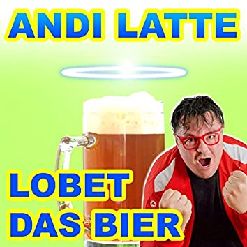 Lobet das Bier