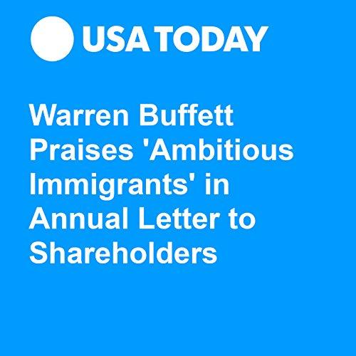 warren buffett praises ambitious immigrants in annual letter to shareholders cover art