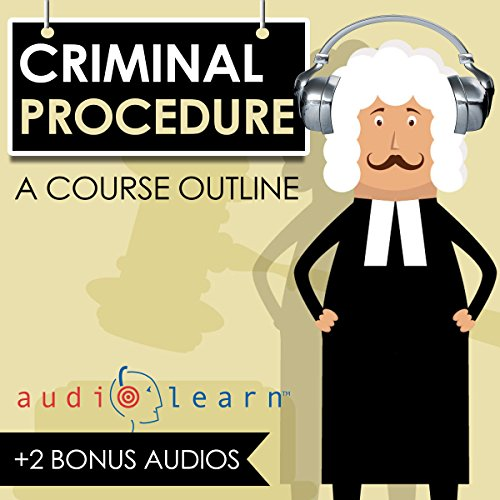 Criminal Procedure AudioLearn - A Course Outline audiobook cover art