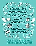 Elementos decorativos de caligrafía para lettering y escritura moderna | Cuaderno para niños, niñas, personas adultas y mayores: Libreta para la ... y frases motivadoras con hojas cuadriculadas