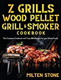 Z Grills Wood Pellet Grill & Smoker Cookbook: The Complete Cookbook with Tasty BBQ Recipes for your...