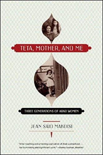 Teta, Mother, and Me: Three Generations of Arab Women