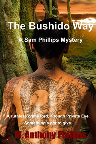 Book: Bushido way Sam Phillips by M. Anthony Phillips