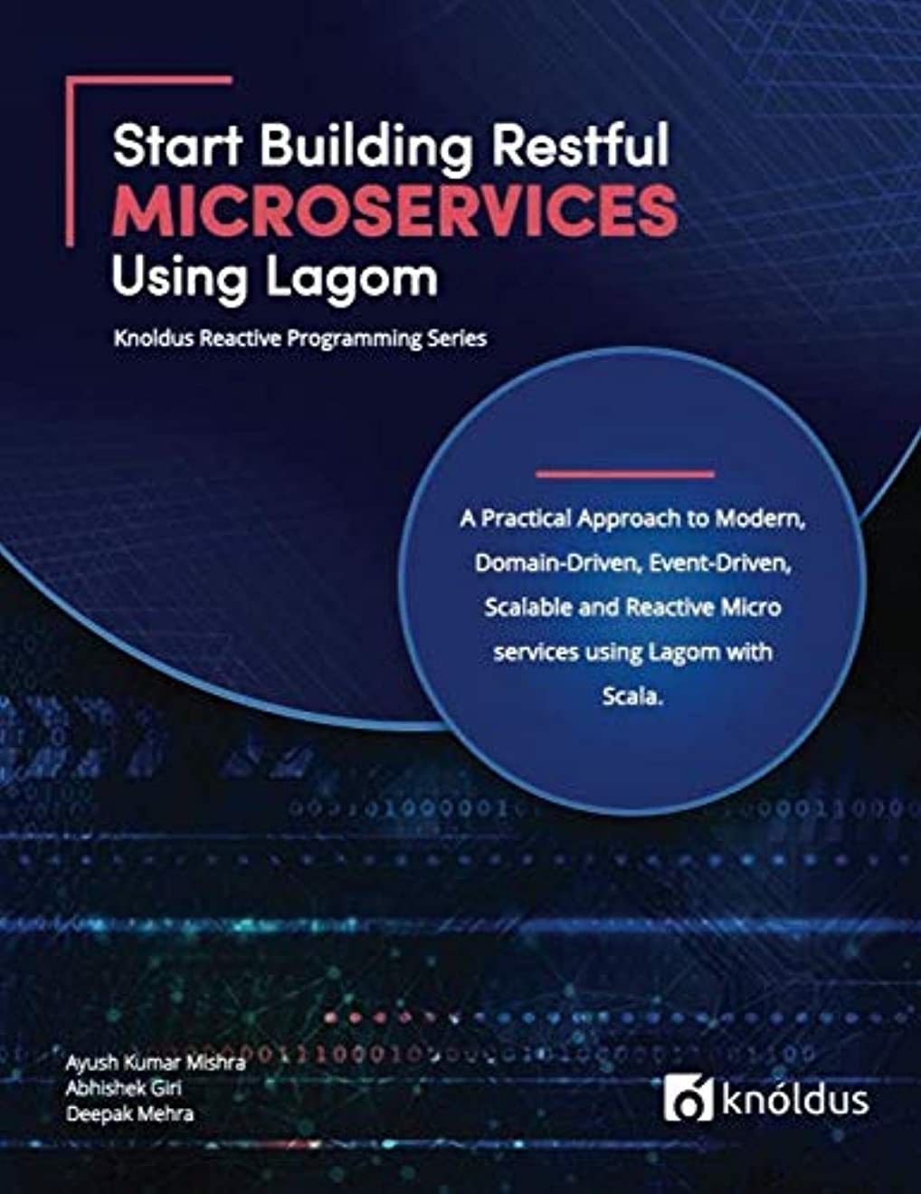 時計フォーマルピルStart Building RESTful Microservices using Lagom: A Practical Approach to Modern, Domain-Driven, Event-Driven, Scalable and Reactive Microservices using Lagom with Scala (Knoldus Reactive Programming Series)