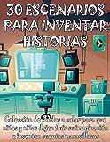 30 ESCENARIOS PARA INVENTAR HISTORIAS | Colección de fondos a color para que niños y niñas dejen fluir su imaginación e inventen cuentos maravillosos: ... pequeños de casa (Fomentando la imaginación)