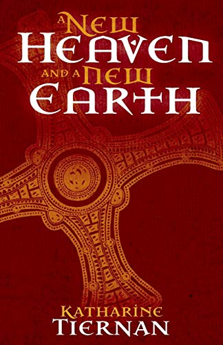 A New Heaven and A New Earth: St Cuthbert and the Conquest of the North (The Cuthbert Novels)