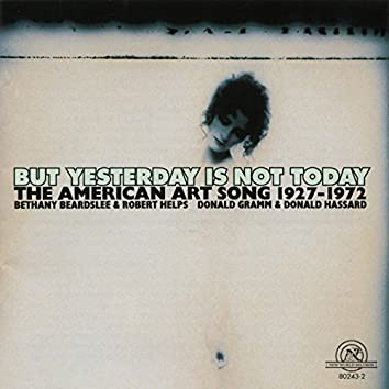 But Yesterday is Not Today: The American Art Song, 1927-1972