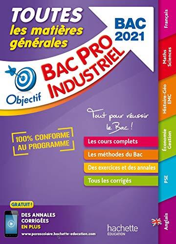 Objectif Bac - Toutes les matières - Bac Pro Industriels 2021