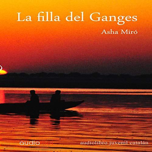 La filla del Ganges [The Daughter of the Ganges] (Audiolibro en Catalán) audiobook cover art