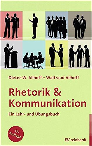 Rhetorik & Kommunikation: Ein Lehr- und Übungsbuch