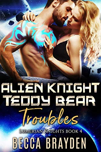 Alien Knight Teddy Bear Troubles (Lumerian Knights Book 4) (English Edition)