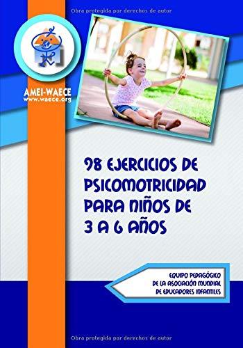 98 Ejercicios de Psicomotricidad para niños de 3 a 6 años (Biblioteca AMEI-WAECE)