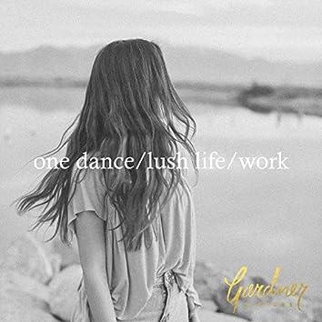 One Dance / Lush Life / Work