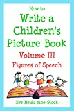 How to Write a Children's Picture Book Volume III: Figures of Speech (English Edition)