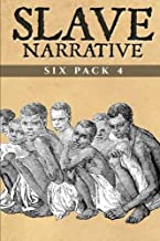 Slave Narrative Six Pack 4