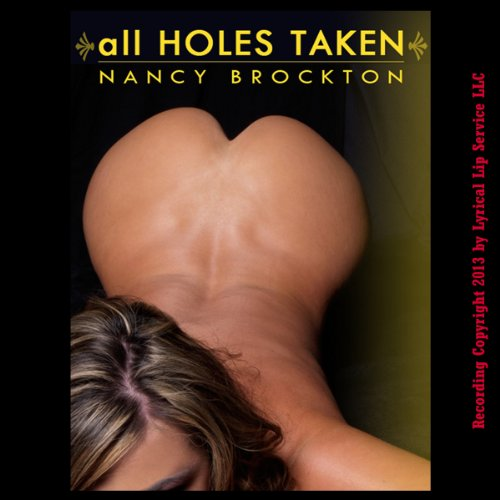 All Holes Taken: A MILF Gangbang Erotica Story audiobook cover art