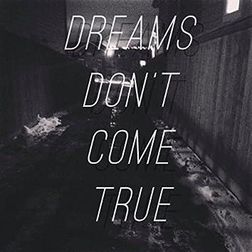 Dreams Don't Come True