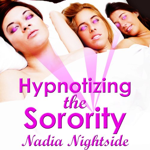 Hypnotizing the Sorority Audiobook By Nadia Nightside cover art