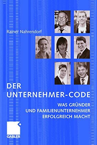 Nahrendorf Rainer, Der Unternehmer-Code. Was Gründer und Familienunternehmer erfolgreich macht.